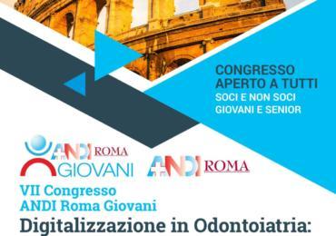 VII CONGRESSO ANDI ROMA GIOVANI  dal titolo ''Digitalizzazione in Odontoiatria: limiti e nuovi orizzonti''