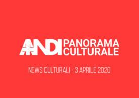News culturali – 3 Aprile 2020
