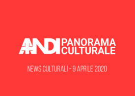 News culturali – 9 Aprile 2020